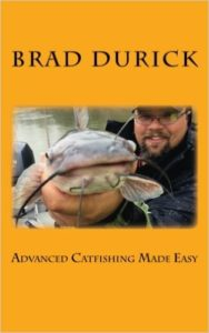 Advanced Catfishing Made Easy Book - By Brad Durick