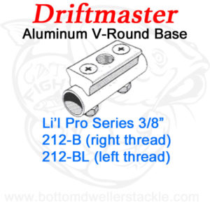 Driftmaster Li'l Pro Series Rod Holder Bases 212-B or 212-BL V-Round