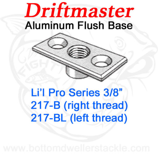 Driftmaster Li'l Pro Series Rod Holder Bases 217-B or 217-BL Flush