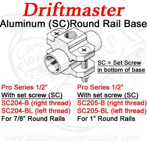 Driftmaster Pro Series Rod Holder Bases 204-B, 204-BL, 205-B, and 205-BL Round Rail Clamp with set screw