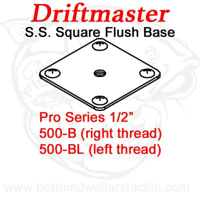 Driftmaster Pro Series Rod Holder Bases 500-B and 500-BL S.S. Square Flush
