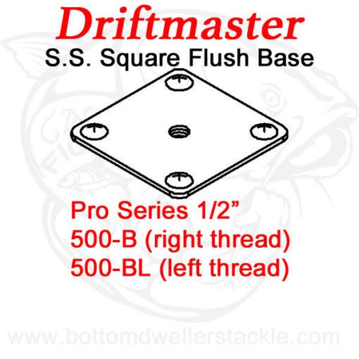 Driftmaster Pro Series Rod Holder Bases 500-B and 500-BL S.S. Square Flush