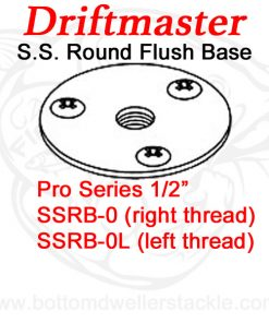 Driftmaster Pro Series Rod Holder Bases SSRB-0 and SSRB-0L S.S. Round Flush
