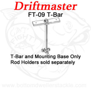 Driftmaster T-Bar FT-09 without rod holders