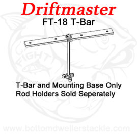 Driftmaster T-Bar FT-18 without rod holders