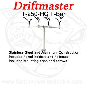 Driftmaster T-Bar T-250-HC with rod holders and bases