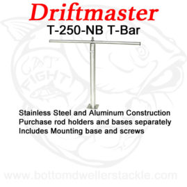 Driftmaster T-Bar T-250-NB w/o rod holders and bases