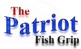 The Patriot Fish Grip
