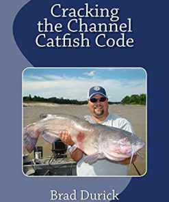 Bottom Dwellers Tackle - Cracking the Channel Catfish Code